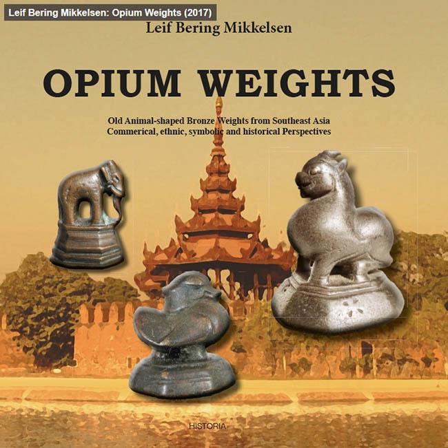 Leif Bering Mikkelsen: Opium Weights